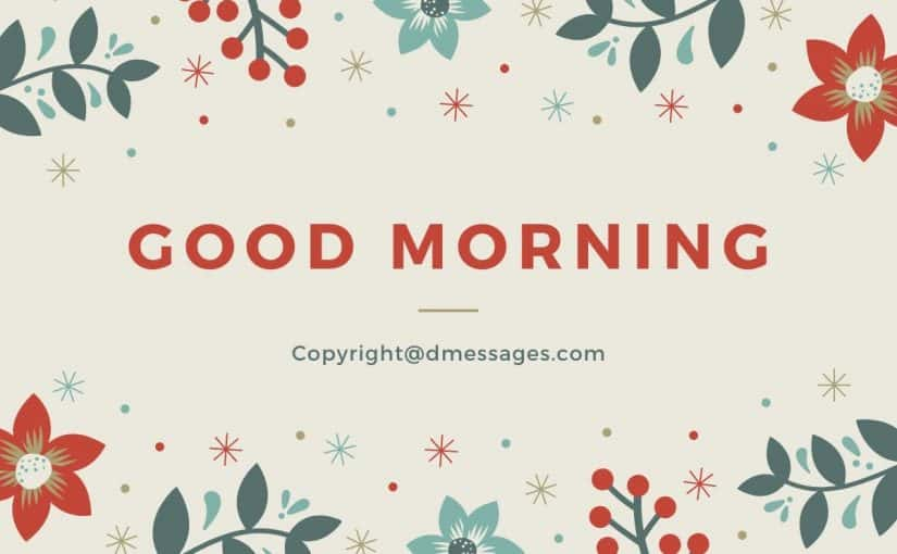 500+ Good Morning Messages – Good Morning Wishes, Text and Quotes