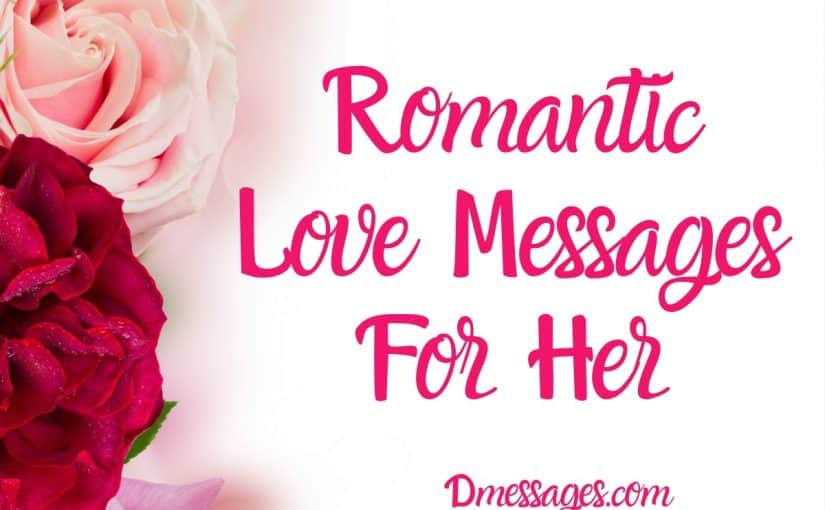 Love Messages For Her – Romantic and Sweet Love Messages For Her
